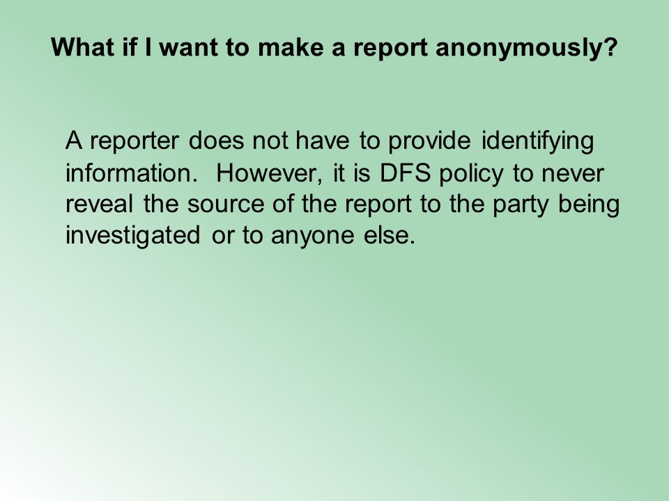 What if I want to make a report anonymously