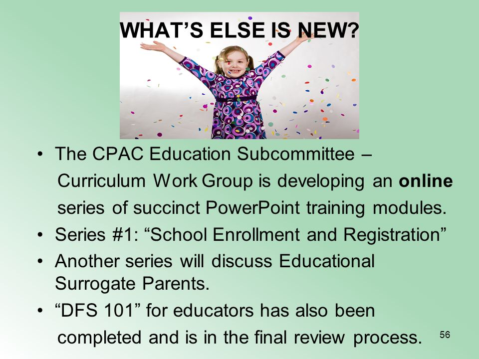 WHAT'S ELSE IS NEW The CPAC Education Subcommittee –