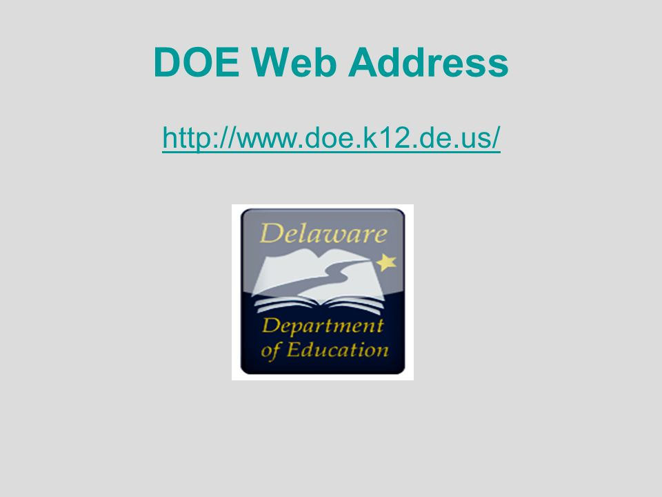 DOE Web Address http://www.doe.k12.de.us/
