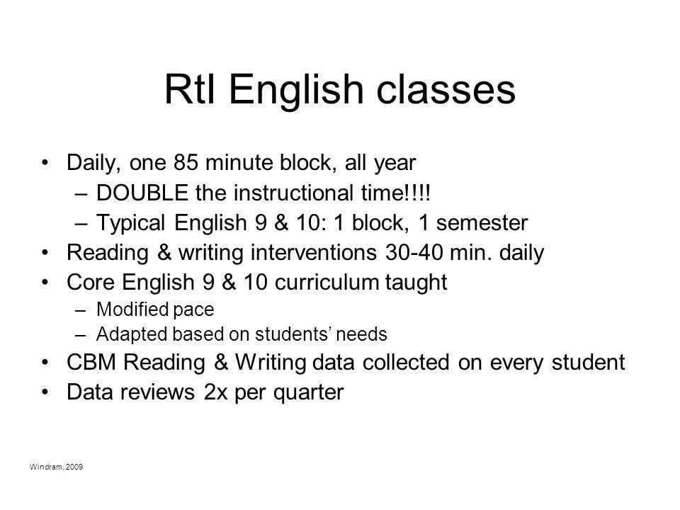 RtI English classes Daily, one 85 minute block, all year