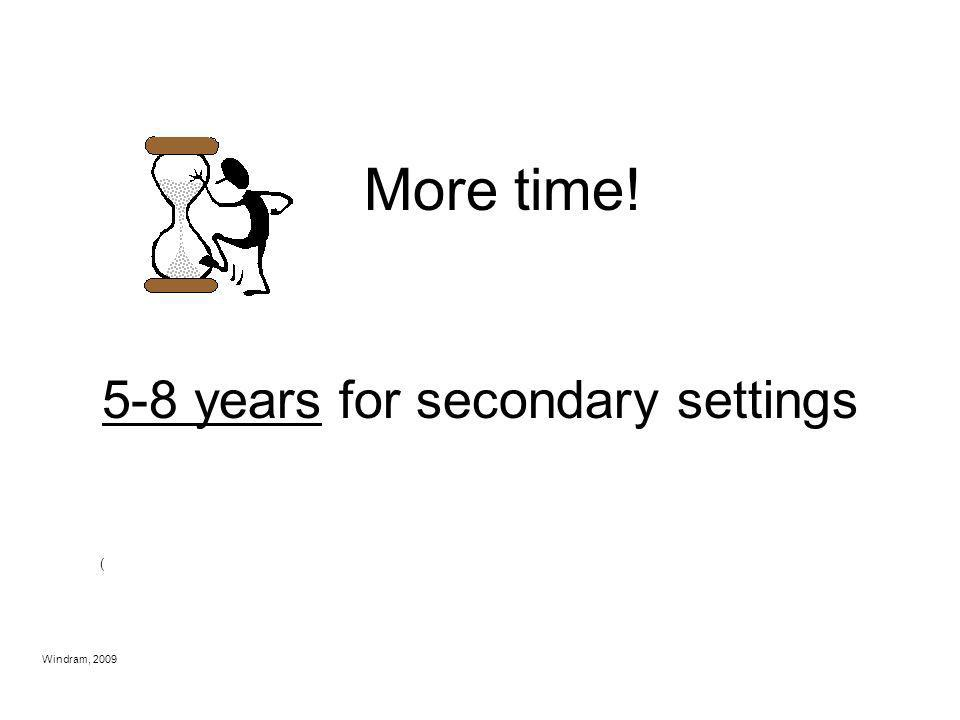 5-8 years for secondary settings