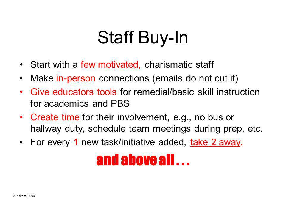 Staff Buy-In and above all . . .