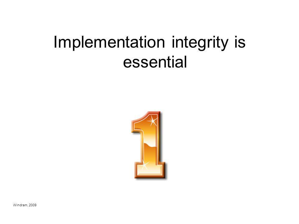 Implementation integrity is essential
