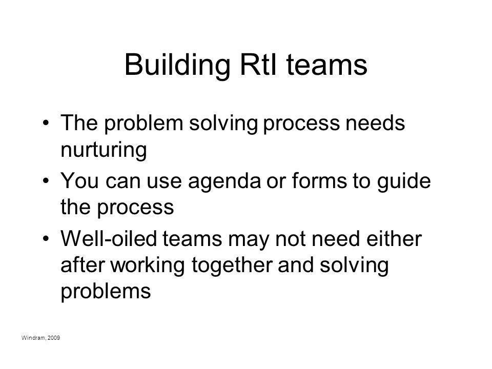 Building RtI teams The problem solving process needs nurturing