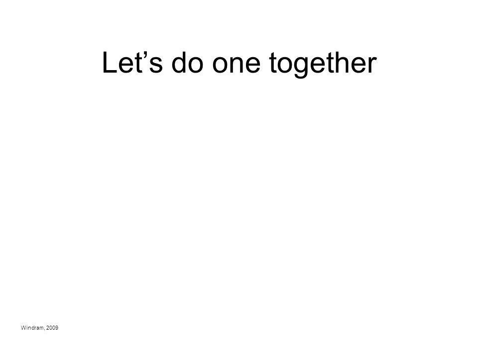 Let's do one together
