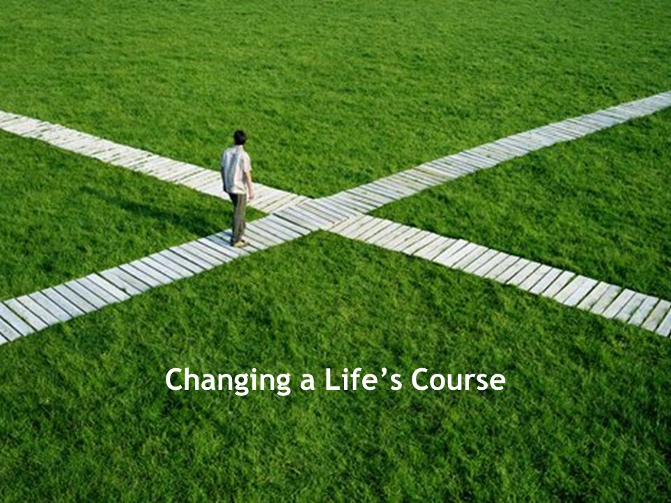 Changing a Life's Course