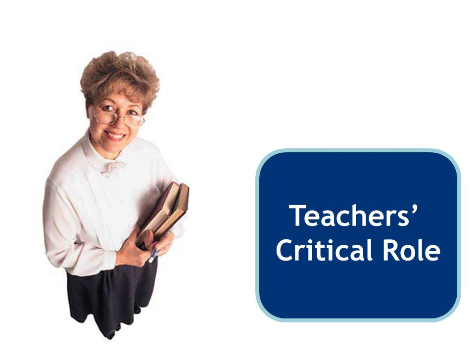 Teachers' Critical Role