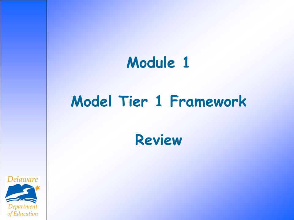 Module 1 Model Tier 1 Framework Review
