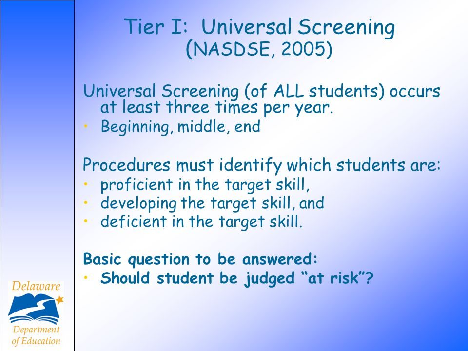 Tier I: Universal Screening (NASDSE, 2005)