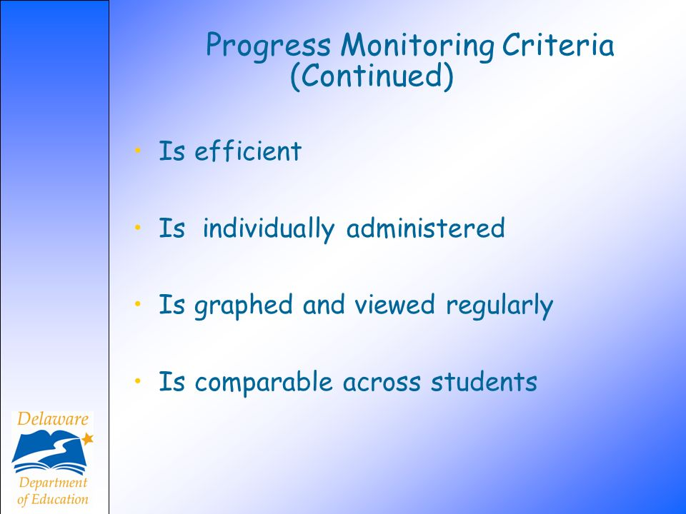 Progress Monitoring Criteria (Continued)