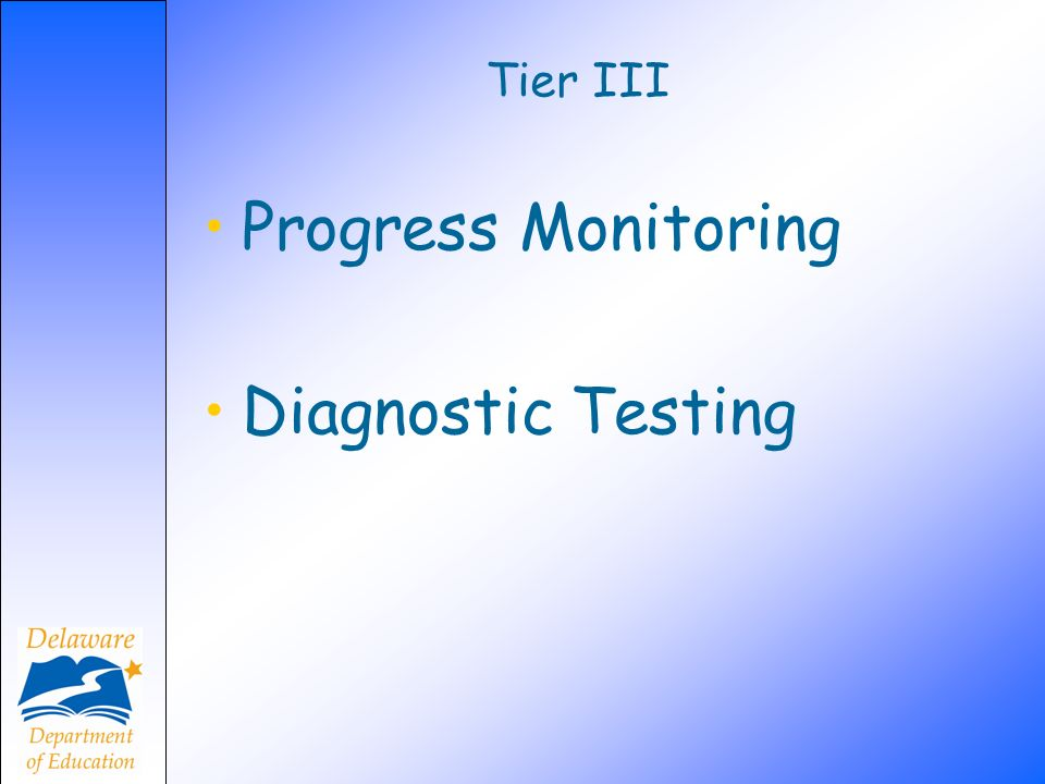 Progress Monitoring Diagnostic Testing Tier III