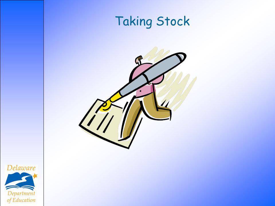 Taking Stock Take out the the Taking Stock of Assessment handout from your folder. Refer.