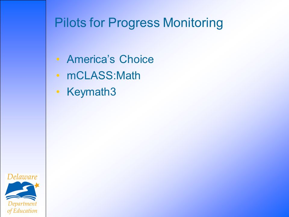 Pilots for Progress Monitoring