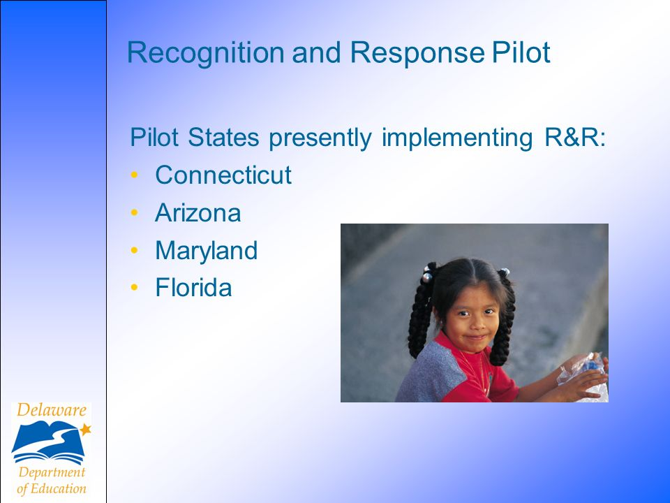 Recognition and Response Pilot