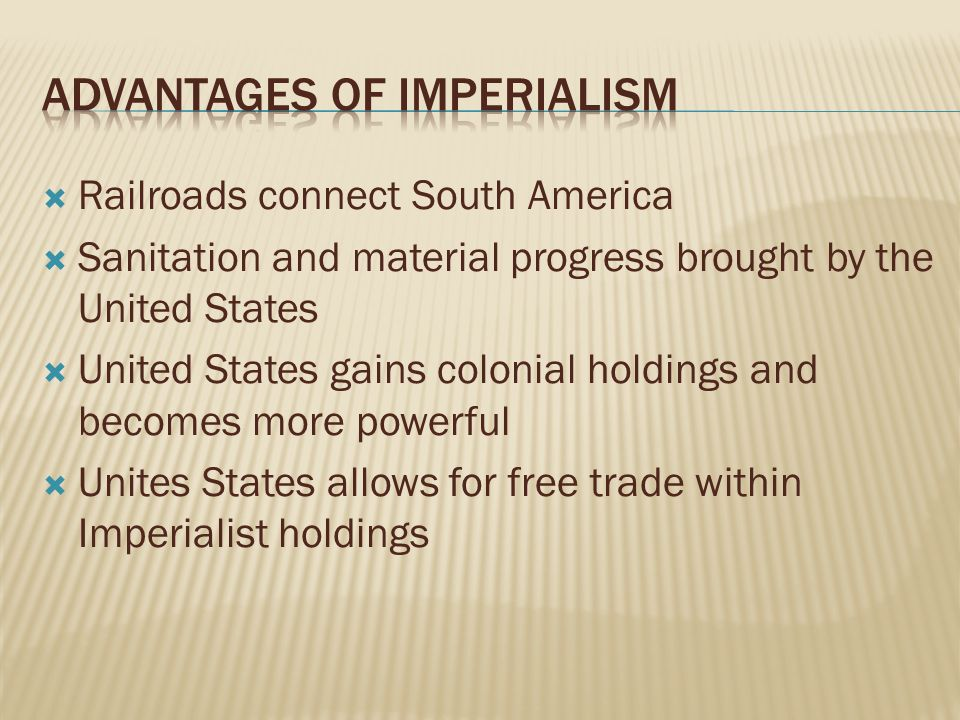 benefits of american imperialistic actions What beveridge envisioned was nothing less than an american empire  both as symbols of the benefits of american  many americans opposed imperialist actions.