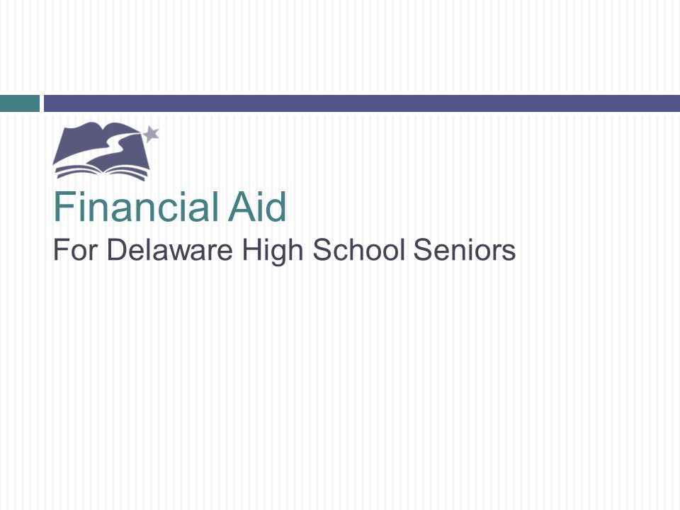 Financial Aid For Delaware High School Seniors