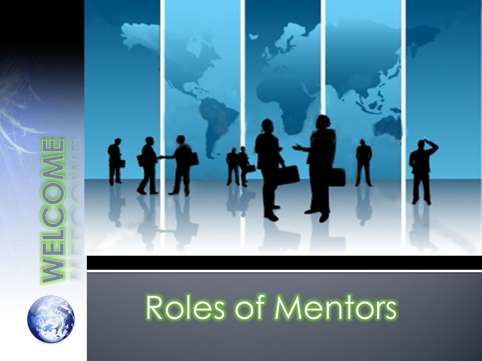 WELCOME Roles of Mentors