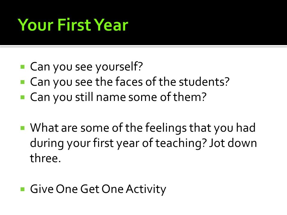 Your First Year Can you see yourself