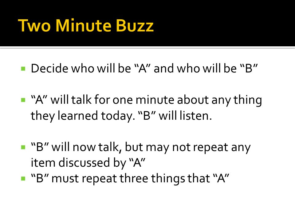Two Minute Buzz Decide who will be A and who will be B