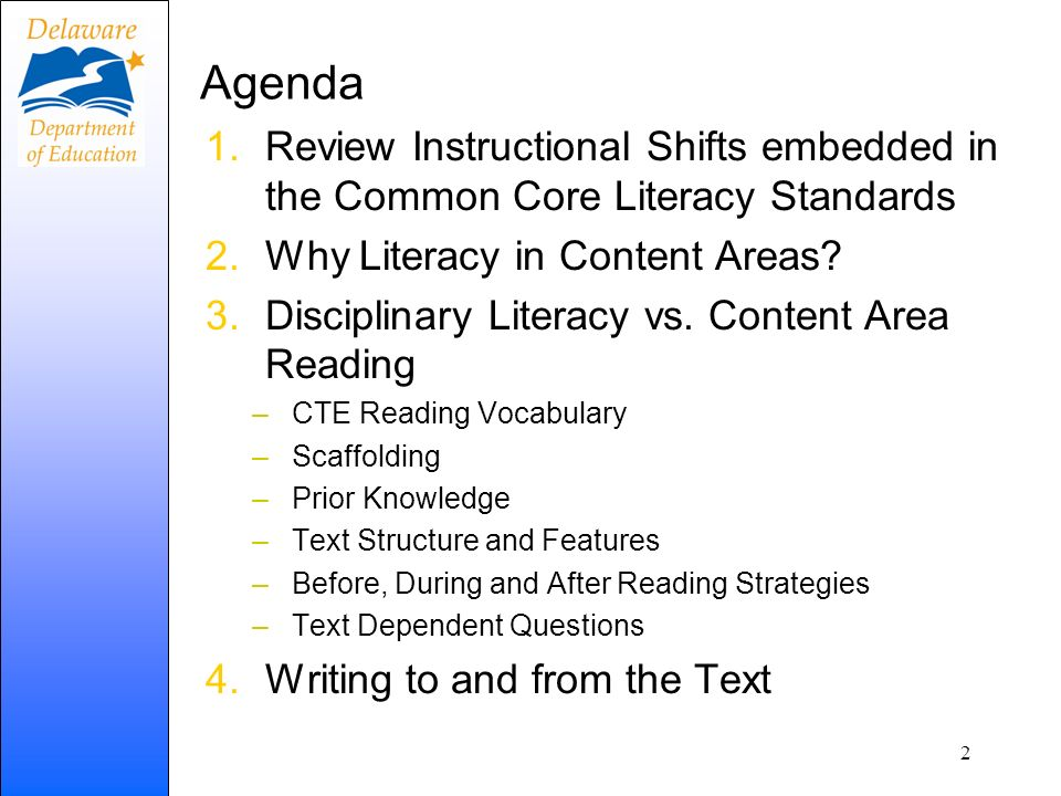 Agenda Review Instructional Shifts embedded in the Common Core Literacy Standards. Why Literacy in Content Areas