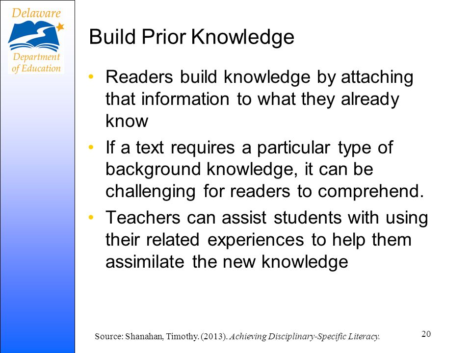 Build Prior Knowledge Readers build knowledge by attaching that information to what they already know.