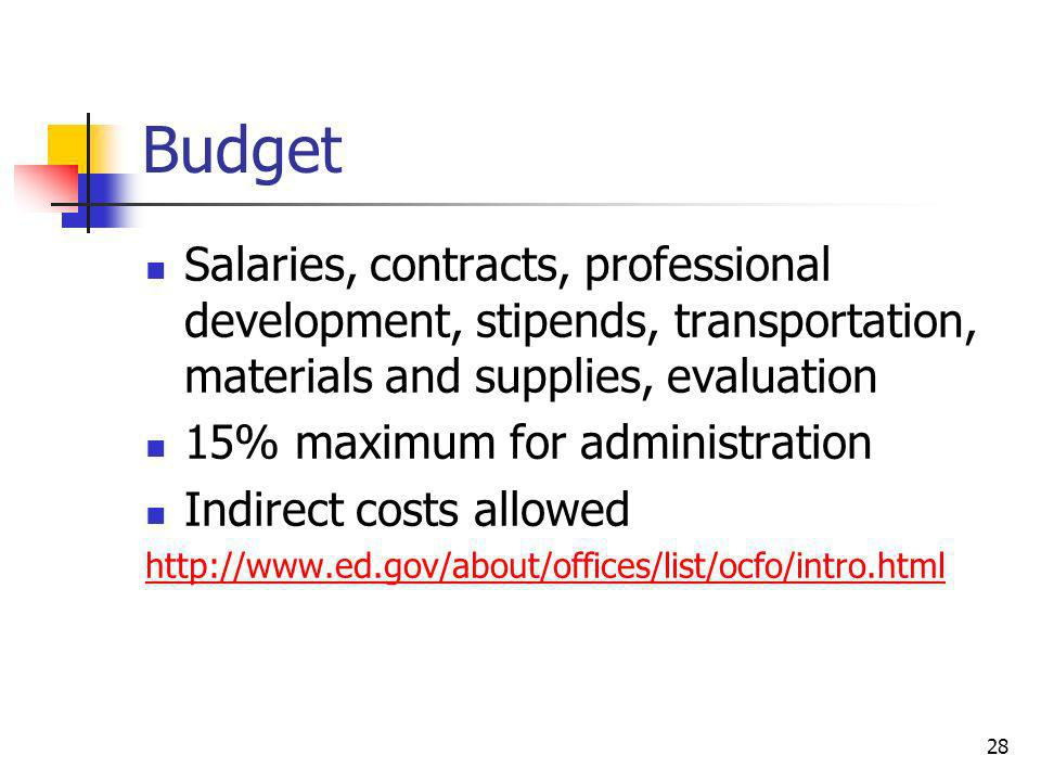 Budget Salaries, contracts, professional development, stipends, transportation, materials and supplies, evaluation.
