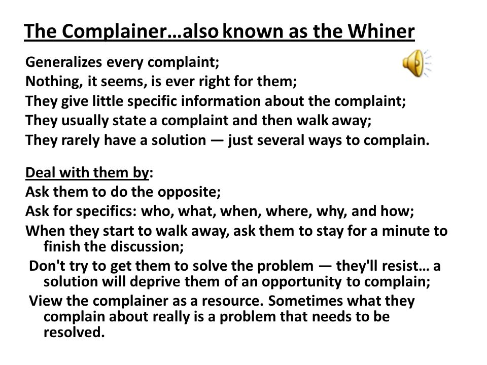 The Complainer…also known as the Whiner