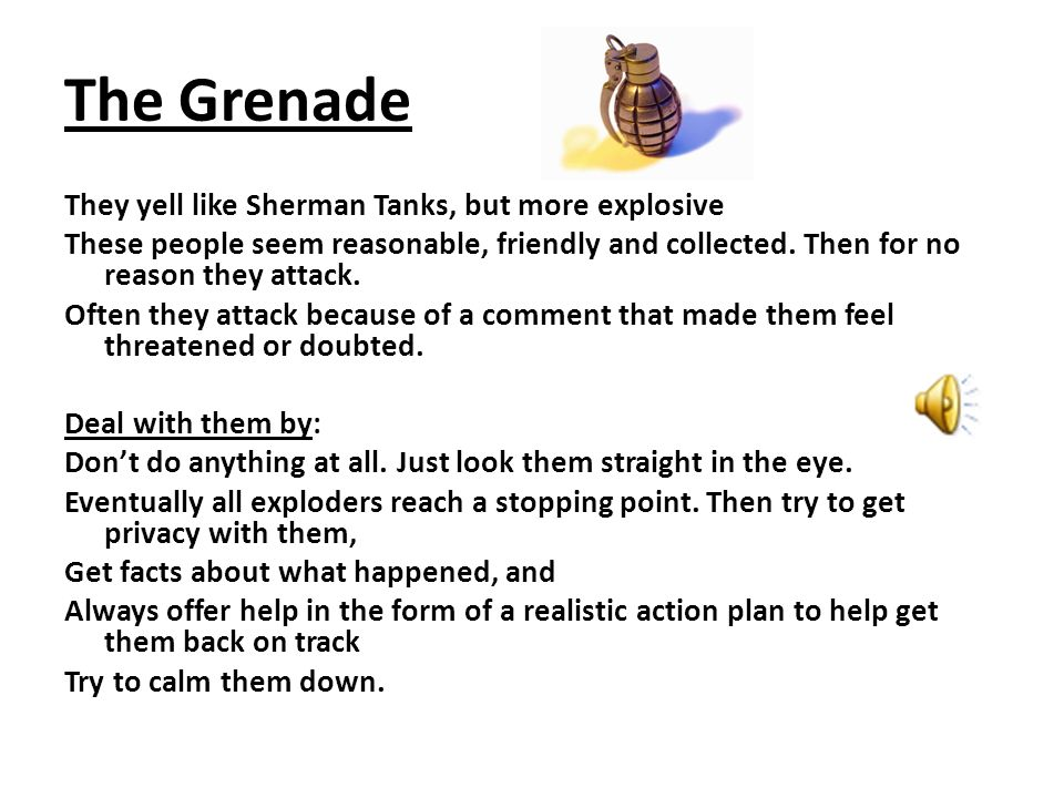 The Grenade They yell like Sherman Tanks, but more explosive