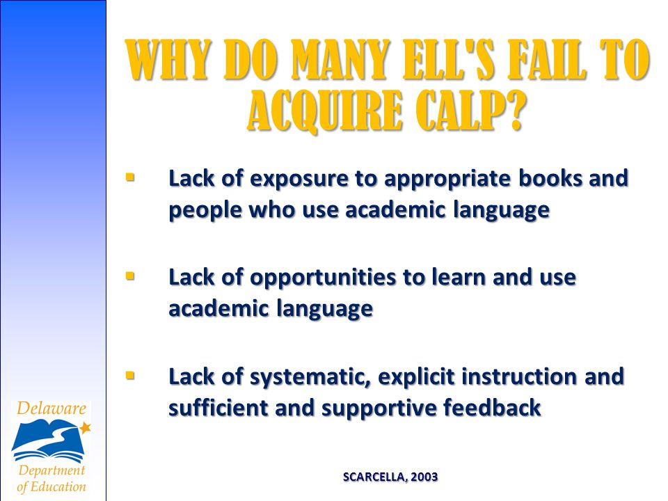 WHY DO MANY ELL S FAIL TO ACQUIRE CALP