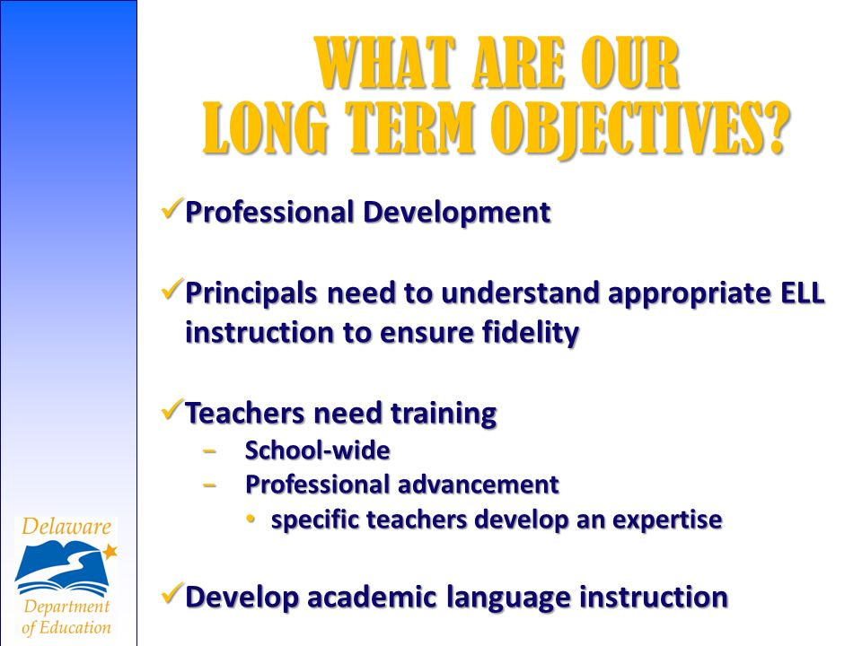 WHAT ARE OUR LONG TERM OBJECTIVES