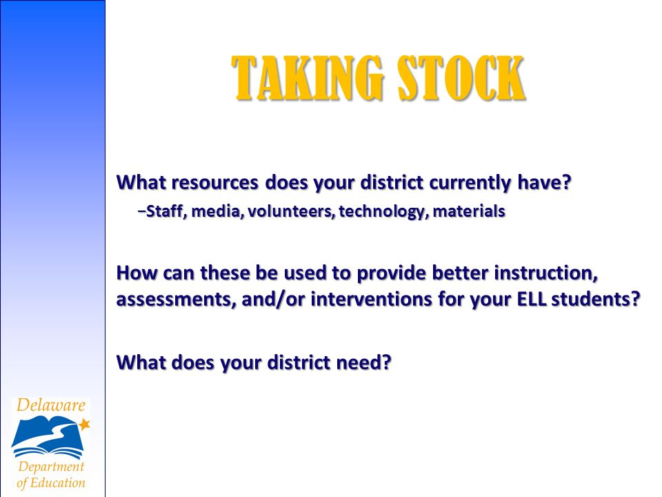 TAKING STOCK What resources does your district currently have