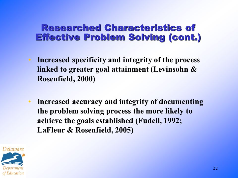 Researched Characteristics of Effective Problem Solving (cont.)