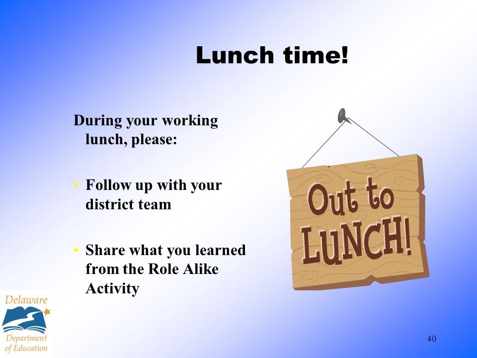 Lunch time! During your working lunch, please: