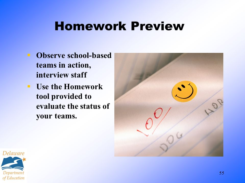 Homework Preview Observe school-based teams in action, interview staff