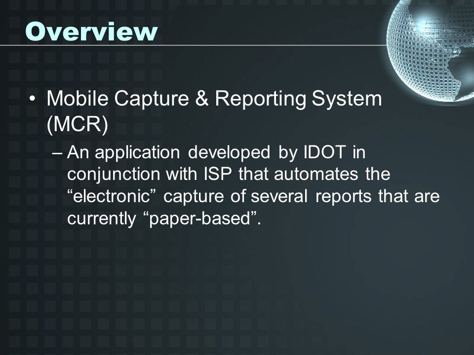 Overview Mobile Capture & Reporting System (MCR)