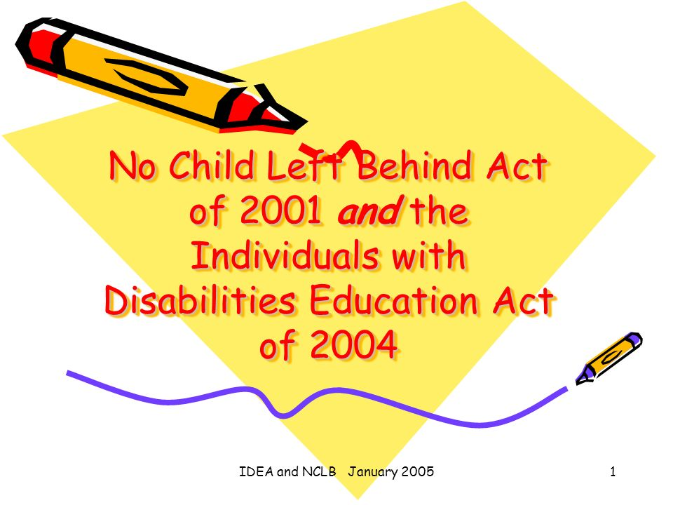 No Child Left Behind Act of 2001 and the Individuals with Disabilities Education Act of 2004