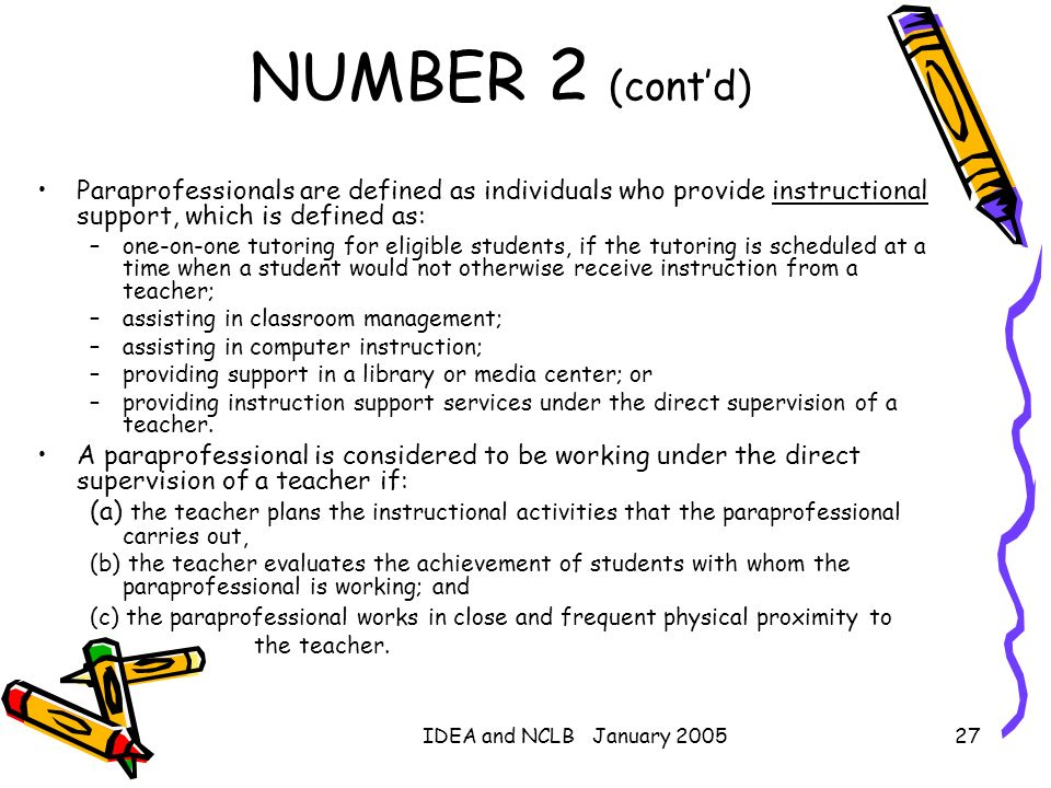 NUMBER 2 (cont'd)Paraprofessionals are defined as individuals who provide instructional support, which is defined as: