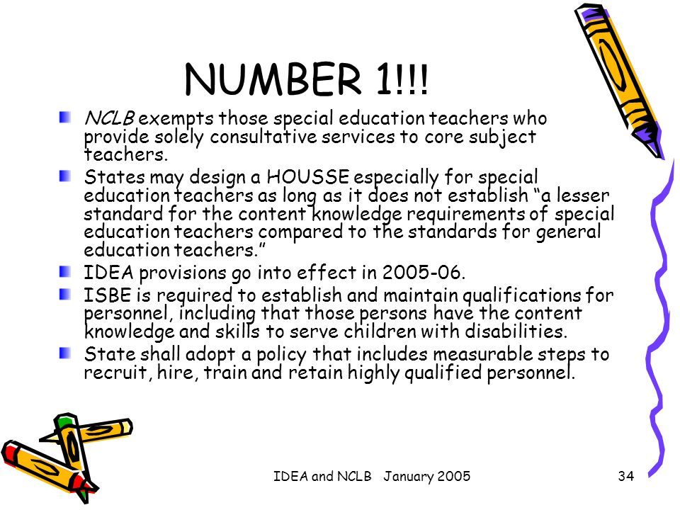 NUMBER 1!!! NCLB exempts those special education teachers who provide solely consultative services to core subject teachers.