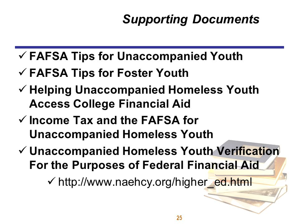 Supporting Documents FAFSA Tips for Unaccompanied Youth