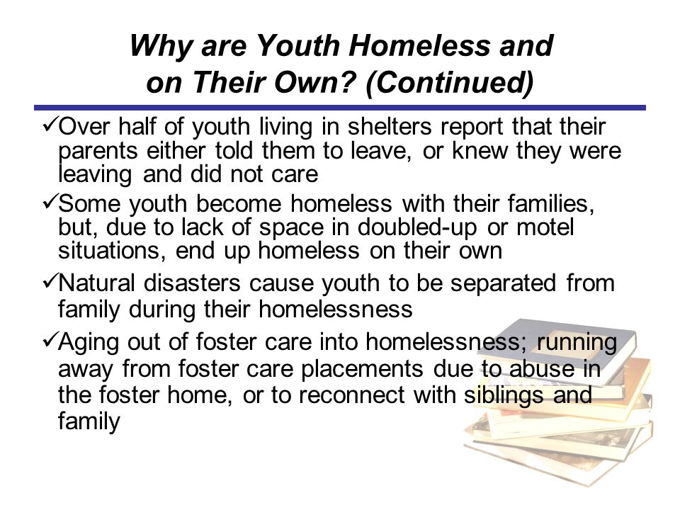 Why are Youth Homeless and on Their Own (Continued)
