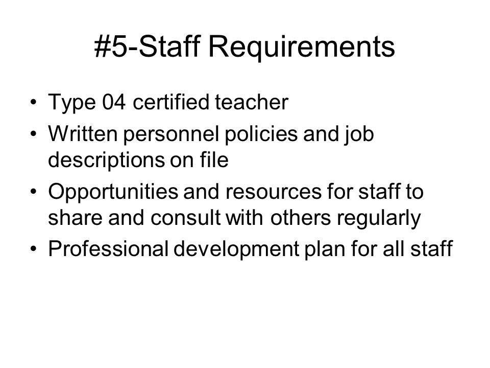 #5-Staff Requirements Type 04 certified teacher