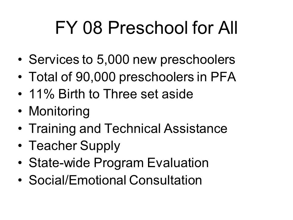 FY 08 Preschool for All Services to 5,000 new preschoolers