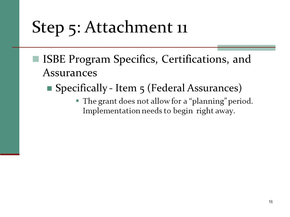 Step 5: Attachment 11 ISBE Program Specifics, Certifications, and Assurances. Specifically - Item 5 (Federal Assurances)