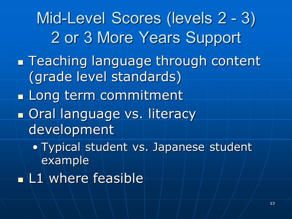 Mid-Level Scores (levels 2 - 3) 2 or 3 More Years Support