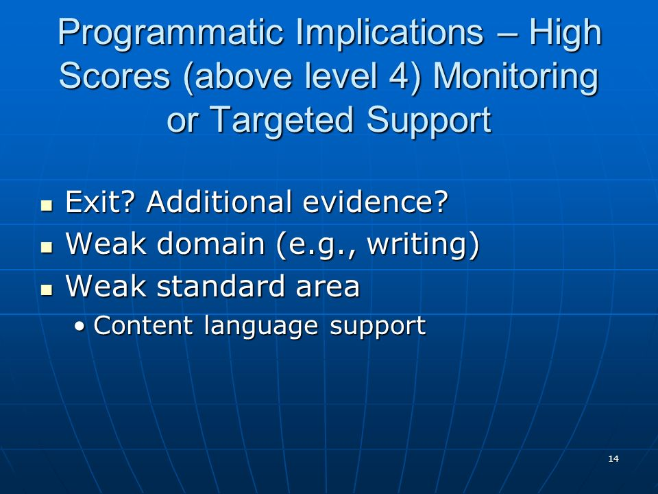 Programmatic Implications – High Scores (above level 4) Monitoring or Targeted Support