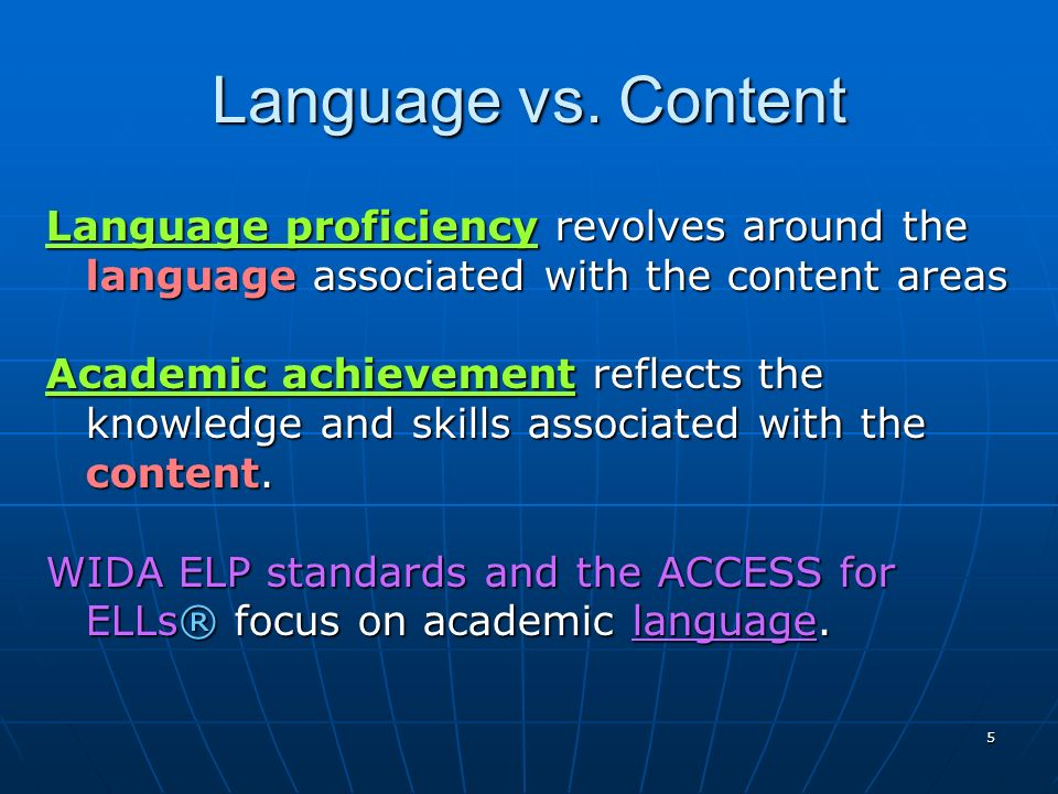 Language vs. Content Language proficiency revolves around the language associated with the content areas.