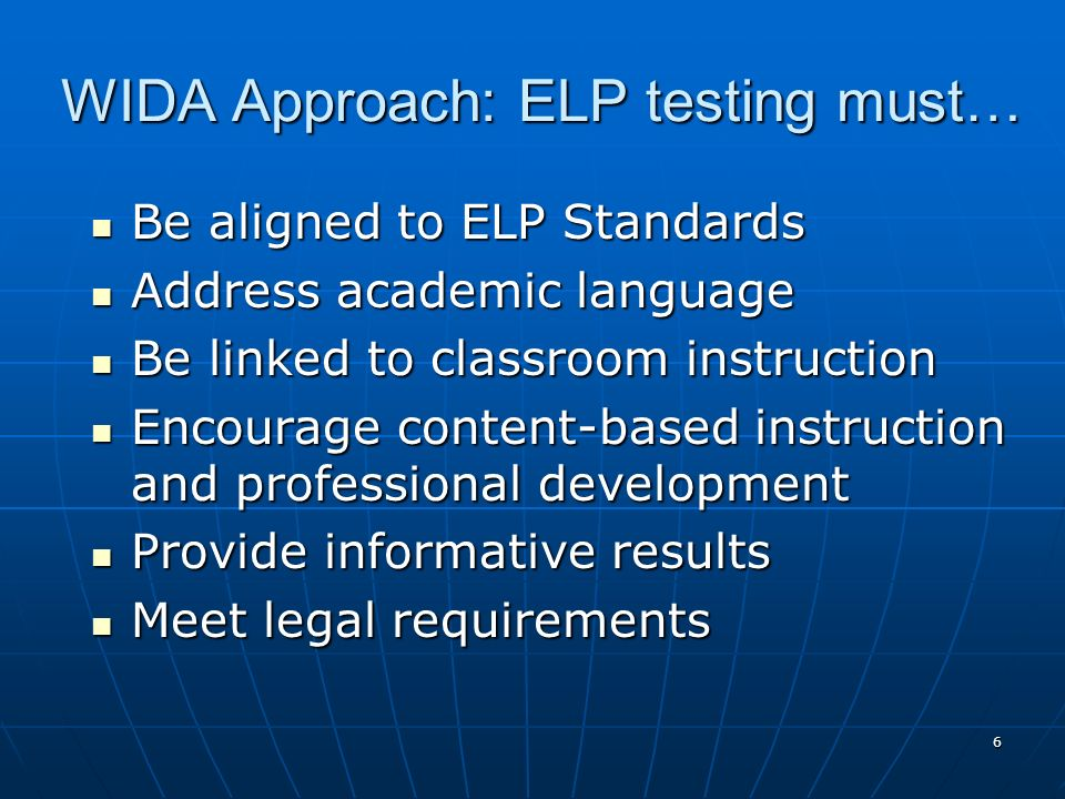 WIDA Approach: ELP testing must…