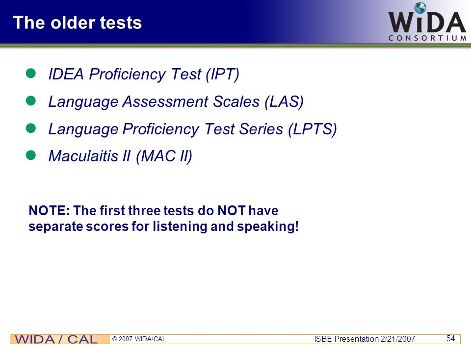 The older tests IDEA Proficiency Test (IPT)