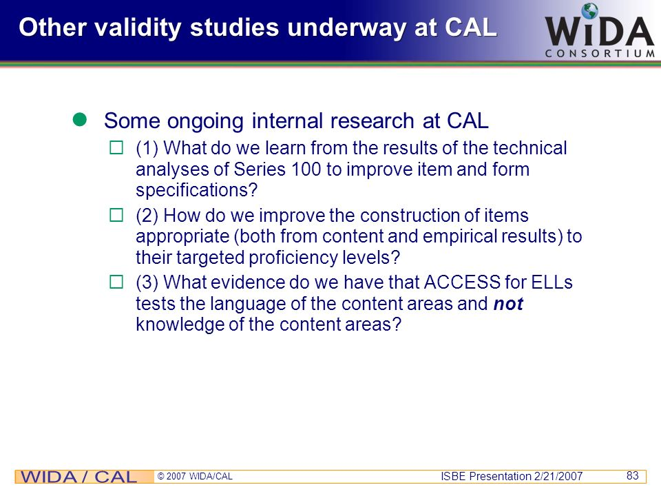 Other validity studies underway at CAL