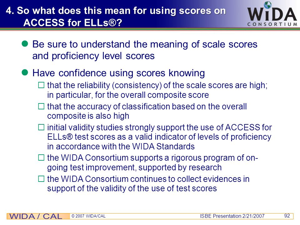 4. So what does this mean for using scores on ACCESS for ELLs®